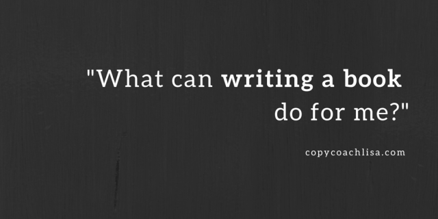 What can writing a book do for me-